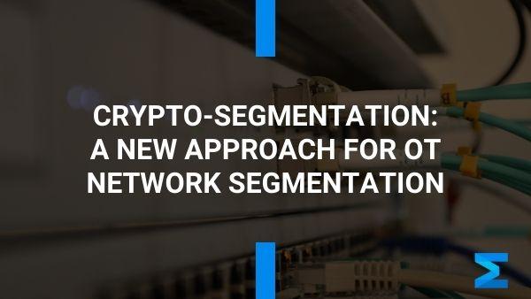 crypto-segmentation-ot-networks